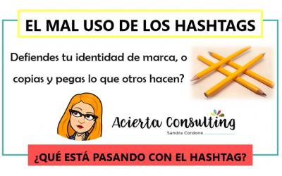El mal uso de los Hashtags ¿Qué identidad de marca defiendes?