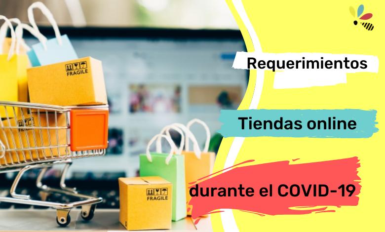 Requerimientos en las tiendas online durante el COVID-19